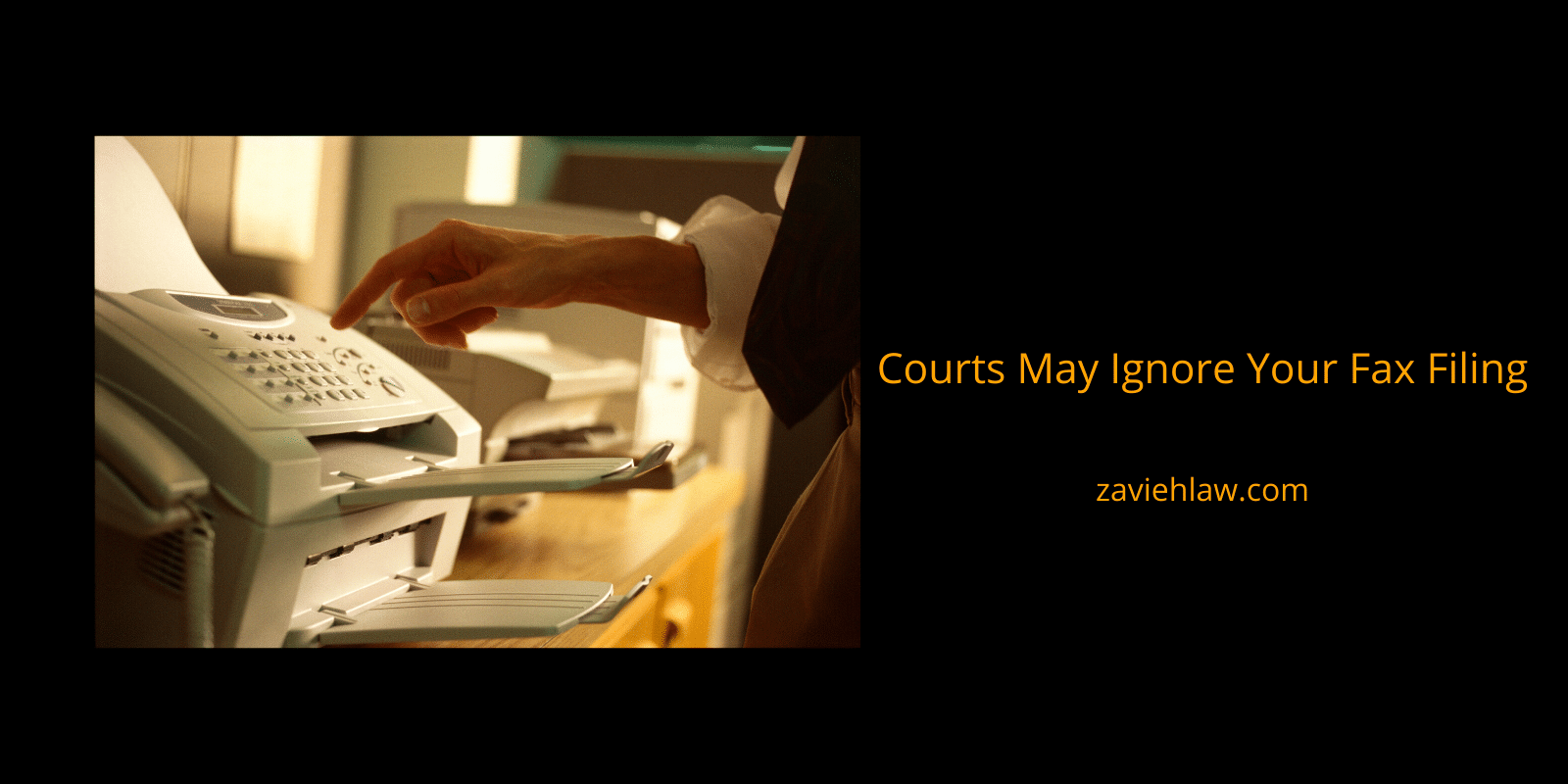 Courts may ignore your fax filing